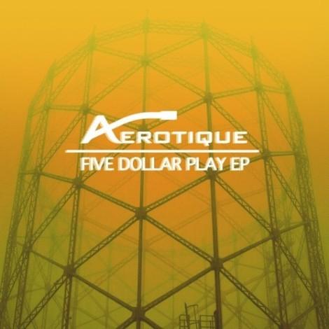 Aérotique – Five Dollar Play EP