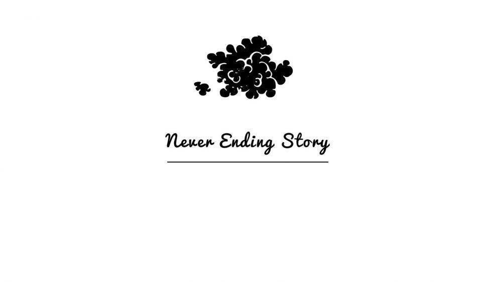 """""""Never Ending Story"""""""